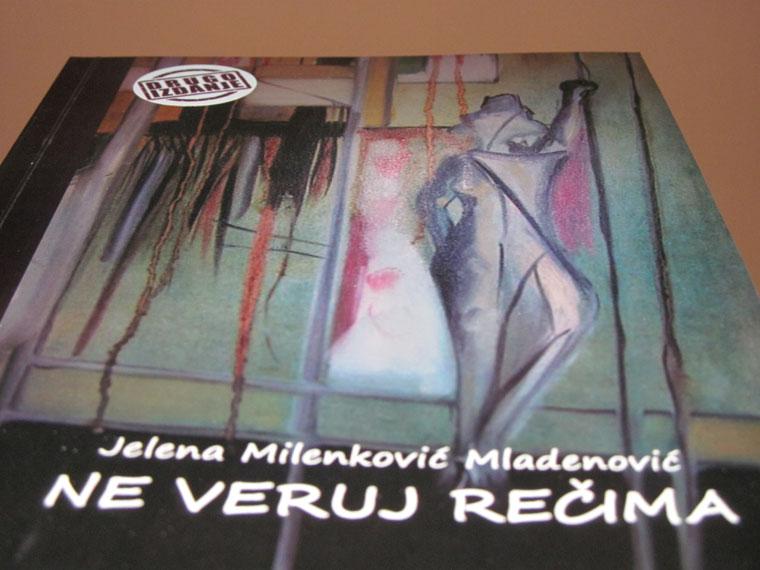 Jelena Milenković Mladenović - Ne veruj rečima